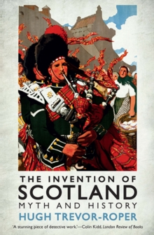 Image for The invention of Scotland  : myth and history