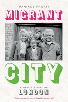 Image for Migrant city  : a new history of london
