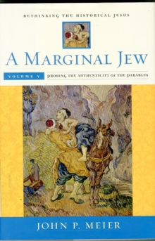 Image for A marginal Jew  : rethinking the historical JesusVolume 5,: Probing the authenticity of the parables