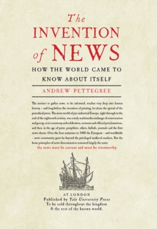 Image for The invention of news  : how the world came to know about itself