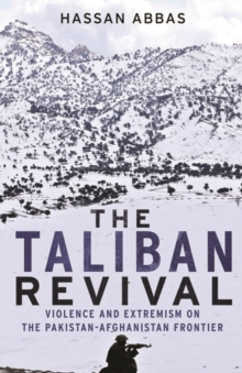 Image for The taliban revival  : violence and extremism on the Pakistan-Afghanistan frontier