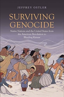 Image for Surviving Genocide : Native Nations and the United States from the American Revolution to Bleeding Kansas