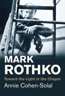 Image for Mark Rothko  : toward the light in the chapel