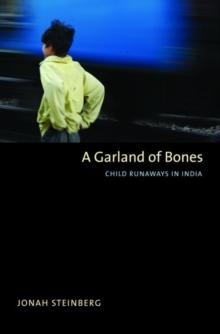 A Garland of Bones: Child Runaways in India (Yale Agrarian Studies Series)