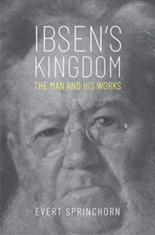 Image for Ibsen's kingdom  : the man and his works
