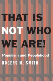 Image for That Is Not Who We Are! : Populism and Peoplehood