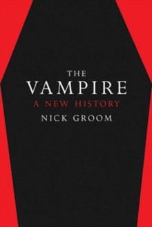 Image for The vampire  : a new history