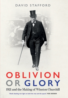 Image for Oblivion or glory  : 1921 and the making of Winston Churchill