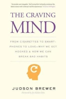 Image for The craving mind  : from cigarettes to smartphones to love
