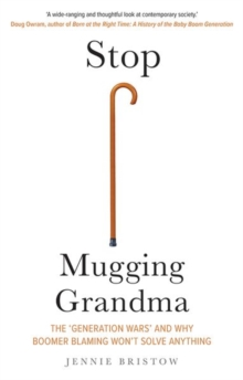 Image for Stop mugging grandma  : the 'generation wars' and why boomer-blaming won't solve anything