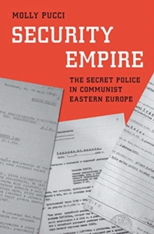 Image for Security Empire : The Secret Police in Communist Eastern Europe
