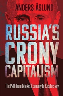 Image for Russia's crony capitalism  : the path from market economy to kleptocracy