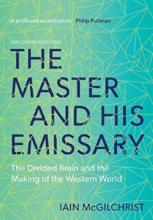 Image for The master and his emissary  : the divided brain and the making of the Western world