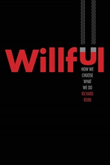 Image for Willful : How We Choose What We Do