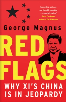 Image for Red flags  : why Xi's China is in jeopardy