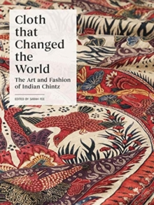 Image for Cloth that changed the world  : the art and fashion of Indian chintz