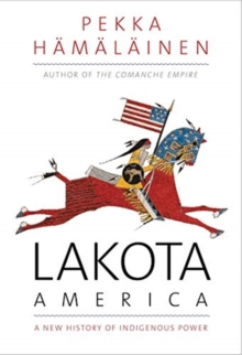 Image for Lakota America  : a new history of indigenous power