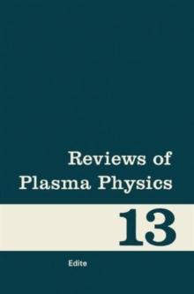 12: Reviews of Plasma Physics: Volume 13