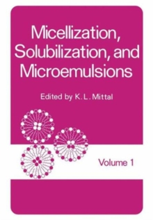 001: Micellization, Solubilization, and Microemulsions. Volume 1