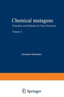 004: Chemical Mutagens. Principles and methods for their detection. Volume 4