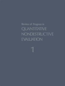 001: Review of Progress in Quantitative Nondestructive Evaluation: Volume 1