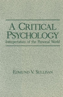 A Critical Psychology: Interpretation of the Personal World (Path in Psychology)