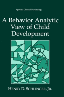 A Behavior Analytic View of Child Development (Nato Science Series B:)