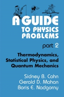 A Guide to Physics Problems: Part 2: Thermodynamics, Statistical Physics, and Quantum Mechanics (The Language of Science)
