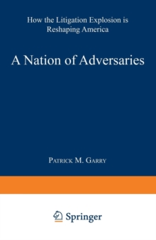 A Nation of Adversaries: How the Litigation Explosion Is Reshaping America