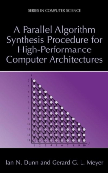 A Parallel Algorithm Synthesis Procedure for High-Performance Computer Architectures (Series in Computer Science)