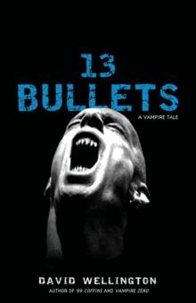13 Bullets: A Vampire Tale