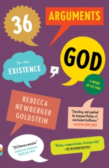 36 Arguments for the Existence of God: A Work of Fiction (Vintage Contemporaries)