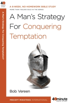 A Man's Strategy for Conquering Temptation (40-Minute Bible Studies)