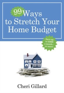 99 Ways to Stretch Your Home Budget: Save Up to $2000 a Month--Or More!