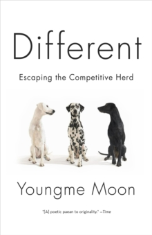 Image for Different  : escaping the competitive herd