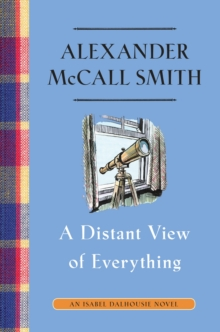 A Distant View of Everything: An Isabel Dalhousie Novel (11) (Isabel Dalhousie Series)