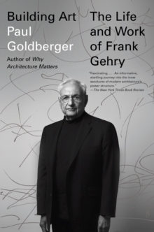 Image for Building art  : the life and work of Frank Gehry