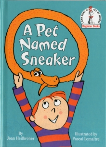 A Pet Named Sneaker (Beginner Books(R))