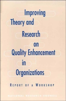 Image for Improving Theory and Research on Quality Enhancement in Organizations : Report of a Workshop