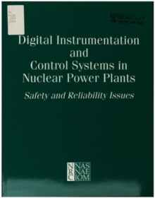 Image for Digital instrumentation and control systems in nuclear power plants: safety and reliability issues : final report