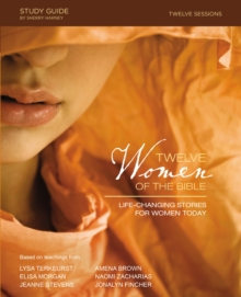 Image for Twelve Women of the Bible Study Guide : Life-Changing Stories for Women Today