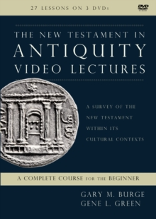 Image for The New Testament in Antiquity Video Lectures : A Survey of the New Testament within Its Cultural Contexts