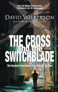 Image for The Cross and the Switchblade : The Greatest Inspirational True Story of All Time