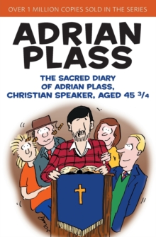 Image for The sacred diary of Adrian Plass, Christian speaker, aged 45 3/4