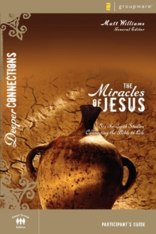 Image for The Miracles of Jesus : Six In-depth Studies Connecting the Bible to Life