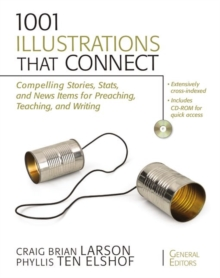 1001 Illustrations That Connect: Compelling Stories, Stats, and News Items for Preaching, Teaching, and Writing