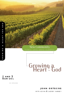 1 and 2 Samuel: Growing a Heart for God (New Community Bible Study Series)