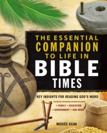 Image for The Essential Companion to Life in Bible Times : Key Insights for Reading God's Word