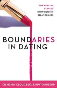 Image for Boundaries in Dating: How Healthy Choices Grow Healthy Relationships