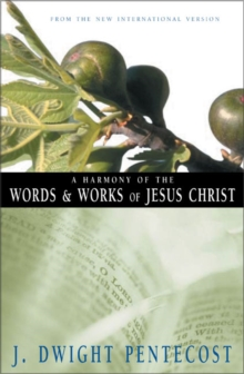 A Harmony of the Words and Works of Jesus Christ: From the New International Version